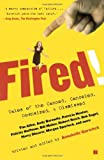 Fired!: Tales of the Canned, Canceled, Downsized, and Dismissed