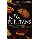The New Puritans: The Rise of Fundamentalism in the Anglican Church ~ Muriel Porter
