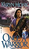 Once a Warrior (0553574221) by Monk, Karyn