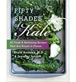 Fifty Shades of Kale: Fifty Fresh and Satisfying Recipes That are Bound to Please (Hardback) - Common