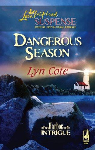 Image of Dangerous Season (Harbor Intrigue, Book 1) (Steeple Hill Love Inspired Suspense #47)