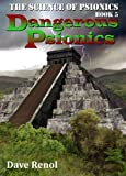 Dangerous Psionics (The Science of Psionics Book 5)