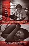 img - for Precarious Prescriptions: Contested Histories of Race and Health in North America book / textbook / text book