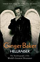 Ginger Baker - Hellraiser: The Autobiography of The World's Greatest Drummer