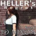 Heller's Regret (       UNABRIDGED) by JD Nixon Narrated by Jorjeana Marie