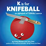 K is for Knifeball: An Alphabet of Te...