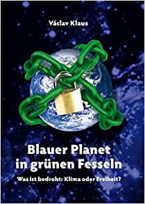 Blauer Planet in grünen Fesseln: Václav Klaus, Jrií Sliva