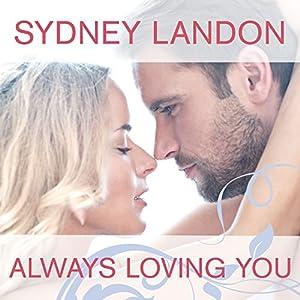 Always Loving You Audiobook