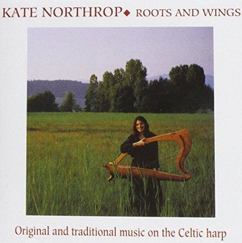 Kate Northrop - Roots And Wings By Kate Northrop - Zortam Music