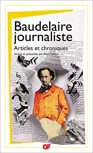 Baudelaire journaliste: Articles et chroniques
