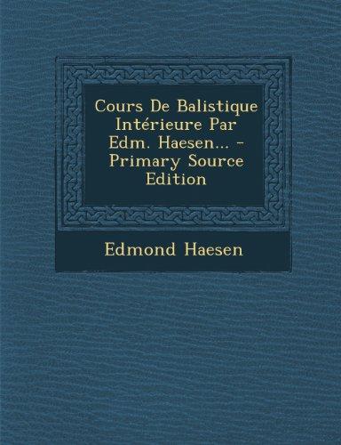 Cours De Balistique Intérieure Par Edm. Haesen...