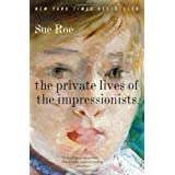 The Private Lives of the Impressionists ~ Sue Roe