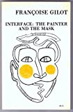Interface: The Painter and the Mask (0912201037) by Gilot, Francoise