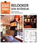Relooker son int�rieur : architecture...