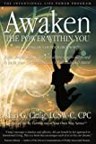 Awaken the Power Within You By Getting Out of Your Own Way: The Intentional Life Power Program