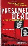 Presumed Dead: A True Life Murder Mystery (Berkley True Crime)