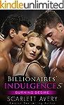 Billionaires' Indulgence - Burning De...