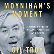 Moynihan's Moment: America's Fight Against Zionism as Racism | [Gil Troy]