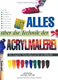 img - for Alles  ber die Technik der Acrylmalerei book / textbook / text book