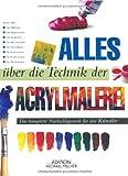 img - for Alles  ber die Technik der Acrylmalerei book / textbook / text book