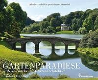 Gartenparadiese - Meisterwerke der Gartenarchitektur