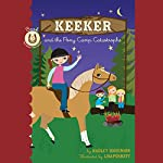 Keeker and the Pony Camp Catastrophe: The Sneaky Pony Series, Book 5 | Hadley Higginson