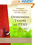 Overcoming Trauma and PTSD: A Workboo...