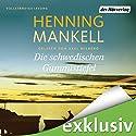 Die schwedischen Gummistiefel Hörbuch von Henning Mankell Gesprochen von: Axel Milberg