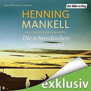 Die schwedischen Gummistiefel Hörbuch