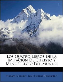 Los Quatro Libros De La Imitación De Christo Y Menosprecio Del Mundo