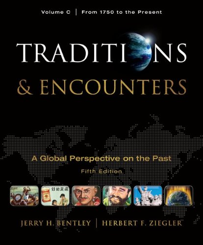 Traditions & Encounters, Volume C: From 1750 to the...