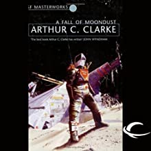 A Fall of Moondust (       UNABRIDGED) by Arthur C. Clarke Narrated by Oliver Wyman