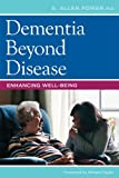 Dementia Beyond Disease:Enhancing Well-Being
