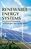 img - for Renewable Energy Systems: Advanced Conversion Technologies and Applications (Industrial Electronics) book / textbook / text book