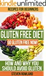 Gluten Free: The Complete Guide With...