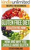 Gluten Free: The Complete Guide With 50+ Recipes: Gluten Free For Beginners (Gluten, Gluten Free, Gluten Free Cookbook, Gluten Free Recipe, Gluten Free Diet, Clean Eating, Gluten Free Paleo)