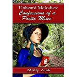 Unheard Melodies: Confessions Of A Poetic Muse
