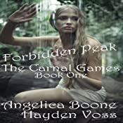 Forbidden Peak: The Carnal Games, Book 1 | [Angelica Boone, Hayden Voss]