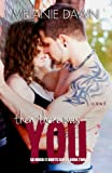 Then There Was You: (So Much It Hurts Series Book #2)