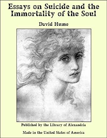 essay on suicide david hume Amazoncom: essays on suicide and the immortality of the soul (9781419118418): david hume: books.