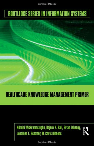 Healthcare Knowledge Management Primer (Routledge Series...
