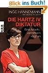 Die Hartz-IV-Diktatur: Eine Arbeitsve...