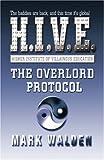 The Overlord Protocol: H.I.V.E. 2