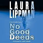 No Good Deeds: A Tess Monaghan Novel | Laura Lippman