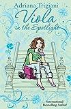 Viola in the Spotlight. by Adriana Trigiani