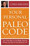 Your Personal Paleo Code: The 3-Step...