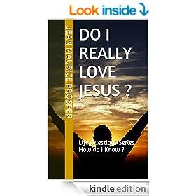Do I Really Love Jesus ?: Life Questions Series How do I Know ?