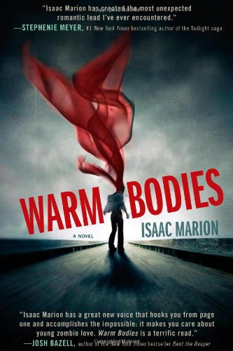 Isaac Marion's Novel 'Warm Bodies' Read it before the Film