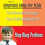 Childhood Sleep Problems: Hypnosis Help to Stop Night Terrors, Sleep Walking and Other Sleep Problems |  SDH Inc.