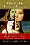 img - for Beloved Disciple: The Misunderstood Legacy of Mary Magdalene, the Woman Closest to Jesus 1st edition by Griffith-Jones, Robin (2008) Hardcover book / textbook / text book